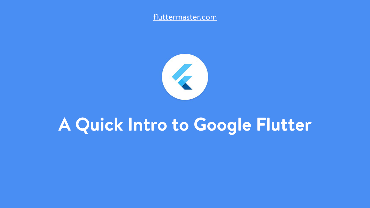 A Quick Intro to Google Flutter