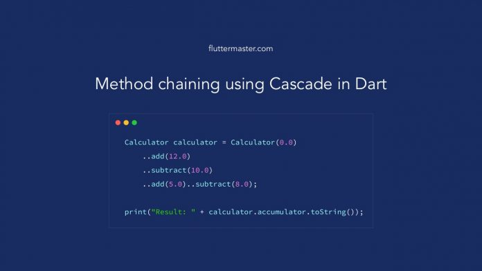 Method chaining using Cascade in Dart